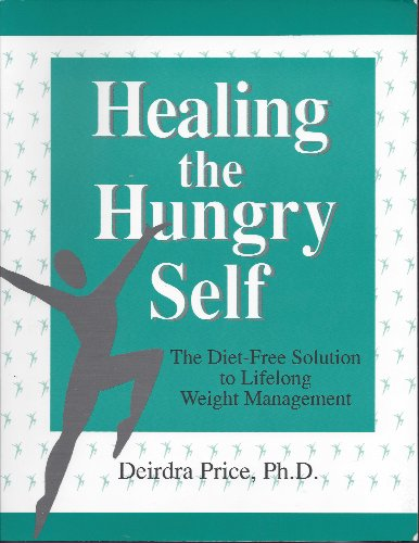 9780965558303: Healing the Hungry Self