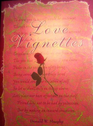 Love Vignettes: Donald W. Murphy, Murphy, Donald W.