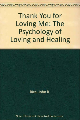 Thank You for Loving Me: The Psychology: Rice, John R.