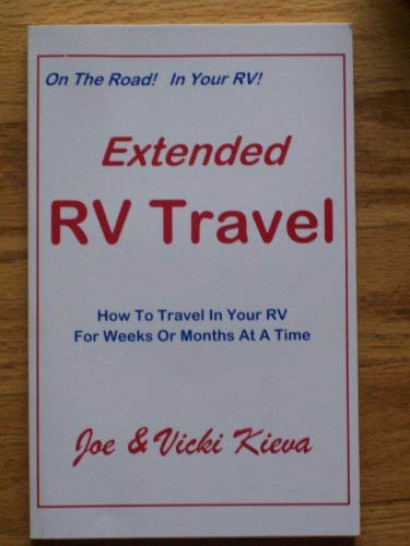 9780965562065: Extended RV Travel: How to Travel In Your RV For Weeks Or Months At A Time