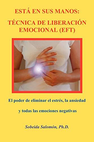 9780965564328: Esta En Sus Manos: Tecnica de Liberacion Emocional (Eft). El Poder de Eliminar El Estres, La Ansiedad y Todas Las Emociones Negativas