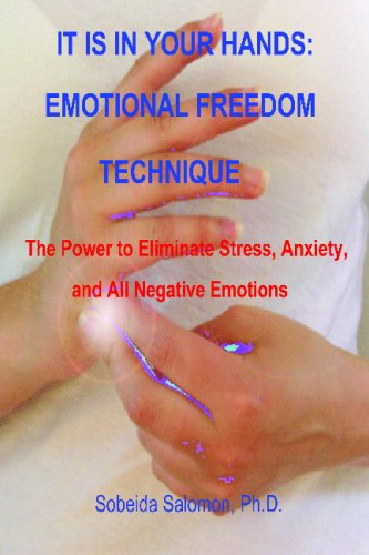 9780965564366: It Is In Your Hands: Emotional Freedom Technique: The Power To Eliminate Stress, Anxiety, And All Negative Emotions