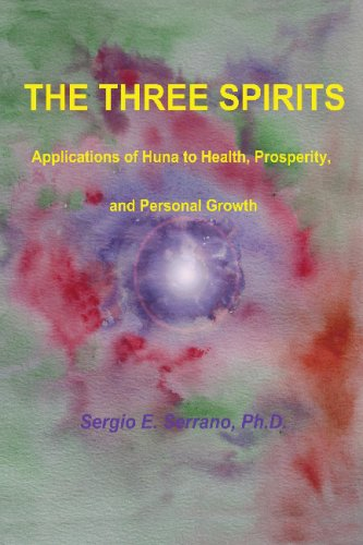 9780965564373: The Three Spirits: Applications Of Huna To Health, Prosperity, And Personal Growth