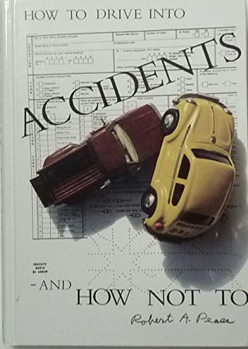 9780965564809: How to Drive into Accidents - And How Not to