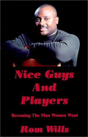 9780965568234: Nice Guys And Players: Becoming the Man Women Want