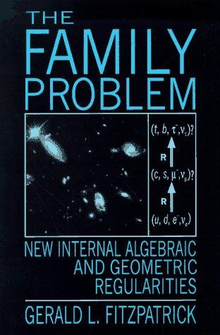 9780965569507: The Family Problem: New Internal Algebraic and Geometric Regularities (Monographs in physics)