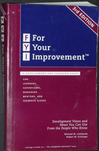FYI: For Your Improvement, A Development and Coaching Guide, For Learners, Managers, Mentors, and...