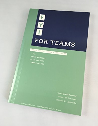 9780965571289: FYI, for teams: Based on the team architect (The leadership architect suite)
