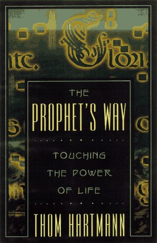 The Prophets Way: Touching the Power of Life by Hartmann