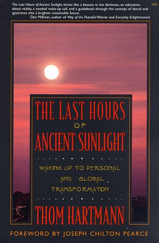 9780965572811: Last Hours of Ancient Sunlight: Waking Up to Personal and Global Transformation
