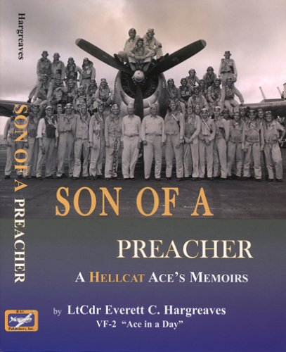 Son of a Preacher: A Hellcat Ace's Memoirs (SIGNED): Hargreaves, LtCdr Everett C.