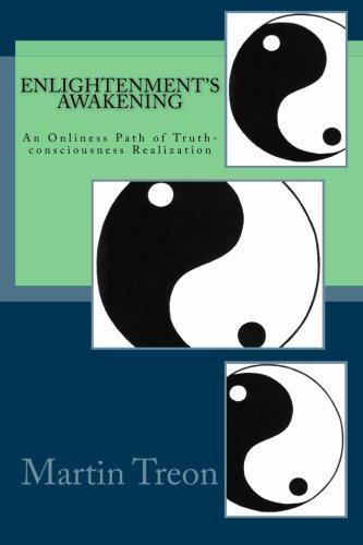 9780965574051: Enlightenment's Awakening: An Onliness Path of Truth-consciousness Realization