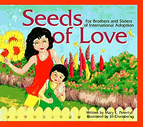 Seeds of Love: For Brothers and Sisters: Mary Ebejer Petertyl,