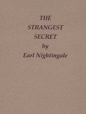 9780965576048: The Strangest Secret (Earl Nightingale's Library of Little Gems)