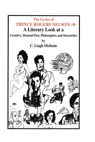 9780965577588: The Lyrics Of Prince Rogers Nelson/: A Literary Look At A Creative, Musical Poet, Philosopher, And Storyteller