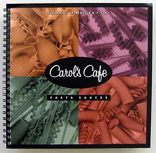 9780965579902: Carol's Cafe Pasta Sauces