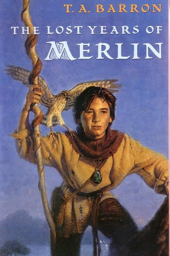 The Lost Years of Merlin: T.A. Barron