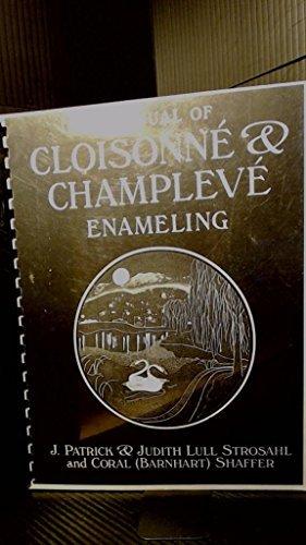 9780965583107: A manual of cloisonné & champlevé enameling