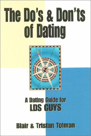 9780965583589: The Do's and Don'ts of Dating: A Dating Guide for LDS Guys