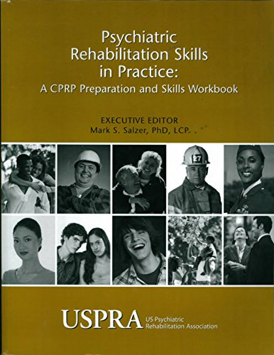 9780965584364: Psychiatric Rehabilitation Skills in Practice: A Cprp Preparation and Skills Workbook