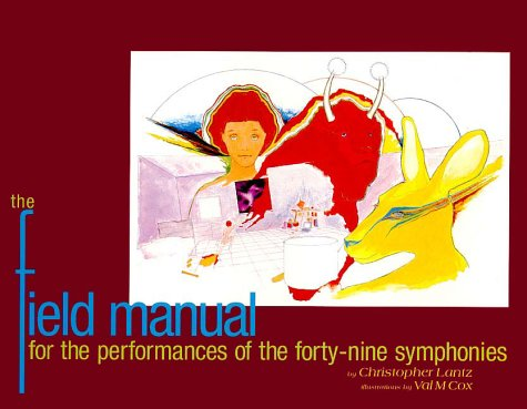 Field Manual for the Performances of the Forty-Nine Symphonies: The Odyssey of Three Creatures in ...