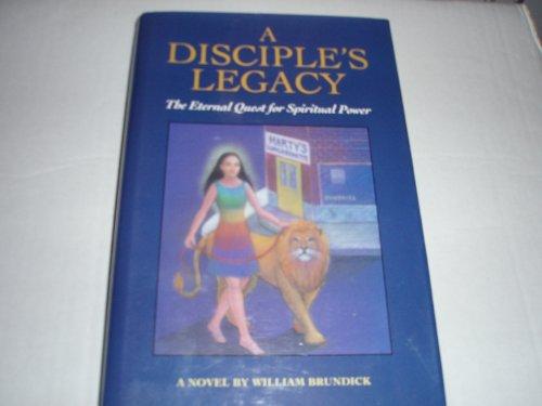 A Disciple's Legacy: Brundick, William; Brundick,