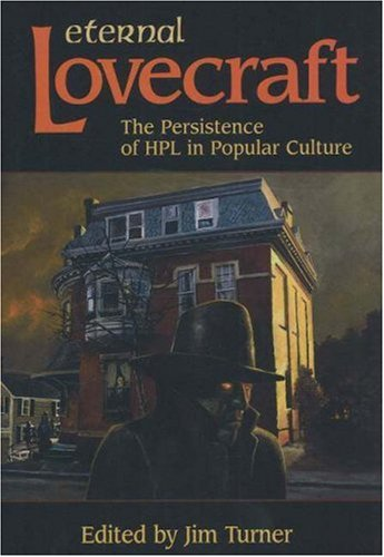 9780965590174: Eternal Lovecraft: The Persistence of Hpl in Popular Culture