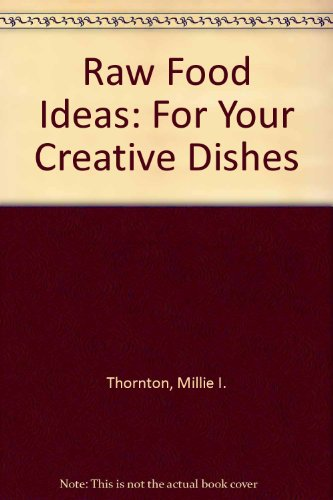 9780965595704: Raw Food Ideas: For Your Creative Dishes