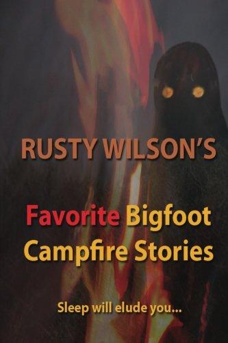 Rusty Wilsons Favorite Bigfoot Campfire Stories: J. Foster