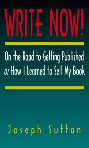 9780965597463: Write Now! On the Road to Getting Published or How I Learned to Sell My Book