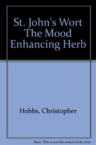 9780965598217: St. John's Wort The Mood Enhancing Herb