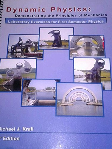 9780965598279: Dynamic Physics: Demonstrating the Principles of Mechanics (Laboratory Exercises for First Semester Physics)