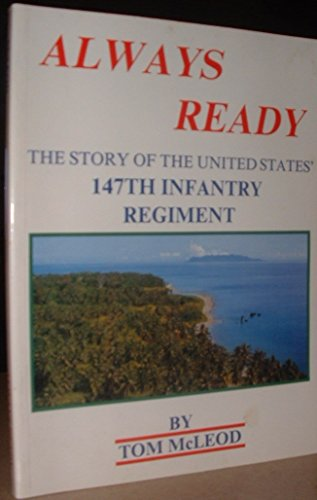 9780965598705: Always ready: The story of the United States' 147th Infantry Regiment
