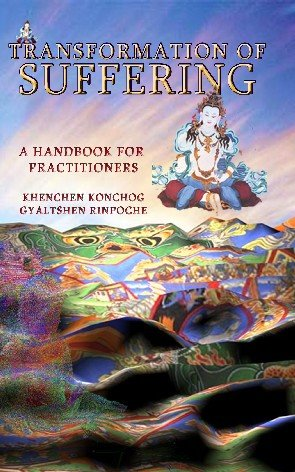 Transformation of Suffering: Khenchen Konchog Gyaltshen