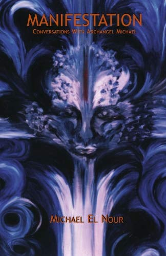 9780965599030: Manifestation (English Language Version): Conversations With Archangel Michael