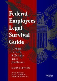 Federal Employees Legal Survival Guide How To Protect & Enforce Your Job Rights (2nd Edition)