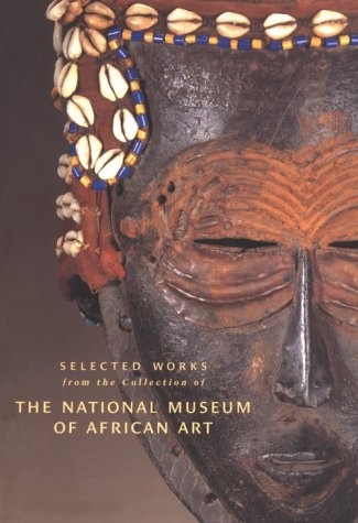 9780965600125: Selected Works from the Collection of the National Museum of African Art: Volume 1