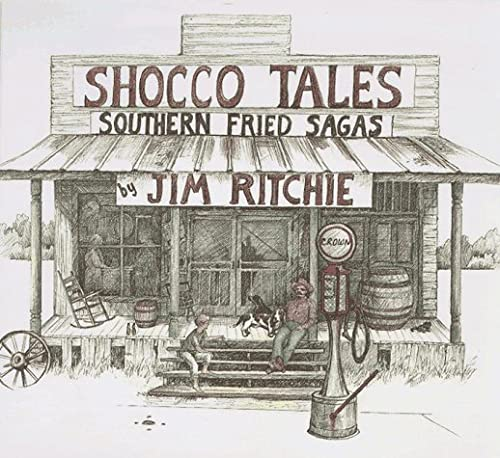 Shocco tales: Southern fried sagas: Ritchie, Jim, Thickens,