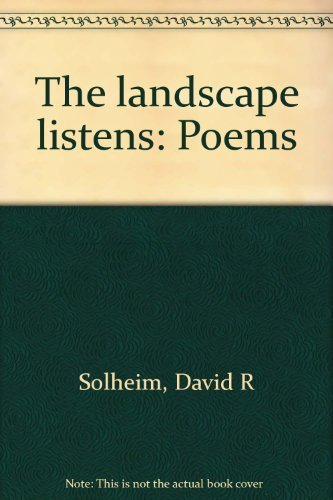The Landscape Listens; poems: David R. Solheim