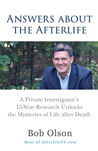 9780965601986: Answers about the Afterlife: A Private Investigator's 15-Year Research Unlocks the Mysteries of Life after Death