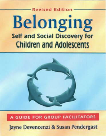 9780965602525: Belonging: Self and Social Discovery for Children and Adolescents : A Guide for Group Facilitators