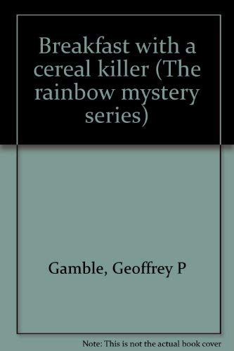 Breakfast with a cereal killer (The rainbow mystery series)