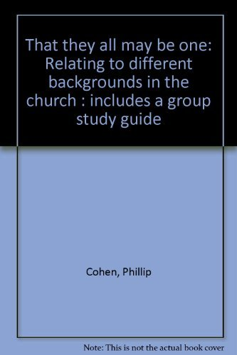 That they all may be one: Relating to different backgrounds in the church : includes a group study ...