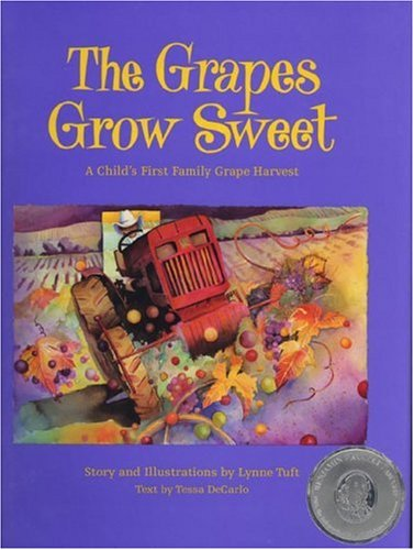 9780965609296: The Grapes Grow Sweet: A Child's First Family Grape Harvest