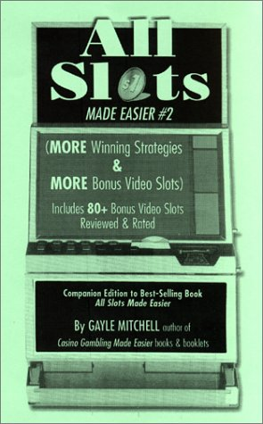 All Slots Made Easier #2 (More Winning Strategies & More Bonus Video Slots): Mitchell, Gayle