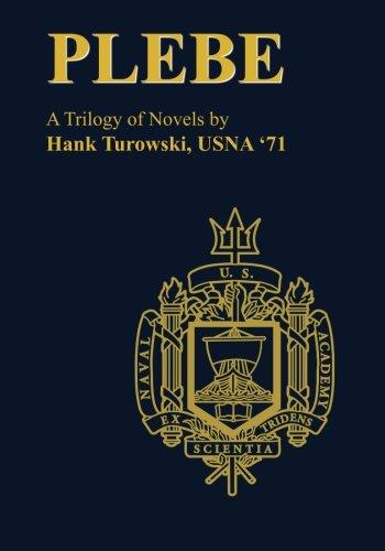 PLEBE: A TRILOGY OF NOVELS: Turowski, Hank