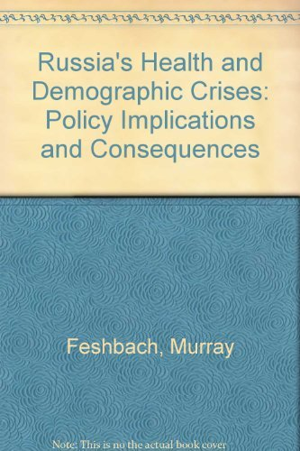 9780965616829: Russia's Health and Demographic Crises: Policy Implications and Consequences
