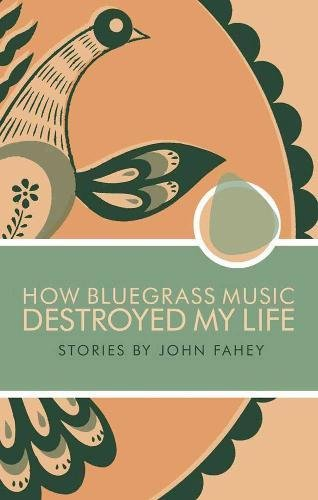 9780965618328: How Bluegrass Music Destroyed My Life: Stories