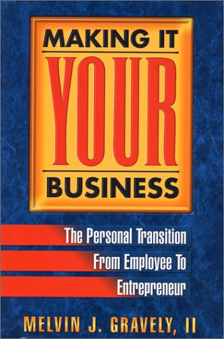 9780965619417: Making It Your Business: The Personal Transition from Employee to Entrepreneur