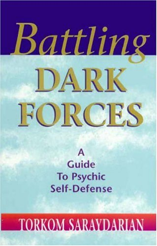 Battling Dark Forces: A Guide to Psychic: Torkom Saraydarian; Torkom